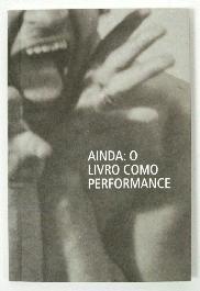 Ainda. O Lìvro Como Performance - 1