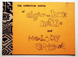 The Collective Works of Cigar-Box Nellie and Melody Artside - 1